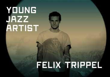 Young Jazz Artist – Felix Trippel – 18.30 Uhr